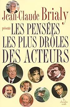Les pensées les plus drôles des acteurs (SENS HUMOUR) (French Edition) by [BRIALY, Jean-Claude]
