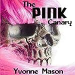 The Pink Canary | Yvonne Mason