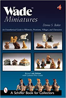 wade-miniatures-an-unauthorized-guide-to-whimsies-premiums-villages-and-characters-schiffer-book-for-collectors