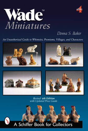 Wade Miniatures: An Unauthorized Guide to Whimsies, Premiums, Villages, and Characters (Schiffer Book for - Village Premium