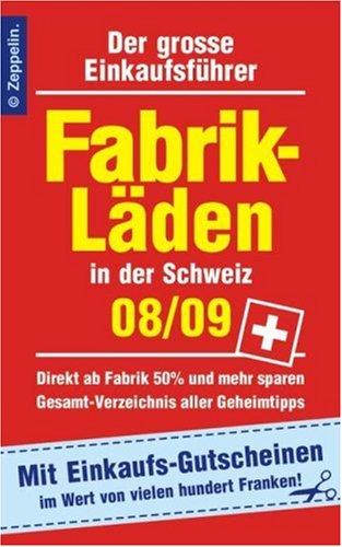 Fabrikläden in der Schweiz - 08/09: Der grosse Einkaufsführer. Mit Einkaufsgutscheinen