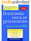 Overcoming Macular Degeneration: A Guide to Seeing Beyond the Clouds (English Edition)