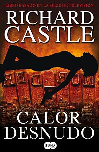 Descargar Libro Calor Desnudo Richard Castle