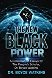 The New Black Power: Collection of Essays by The People's Scholar, Dr. Boyce Watkins