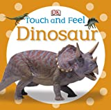 img - for Touch and Feel: Dinosaur (Touch & Feel) book / textbook / text book