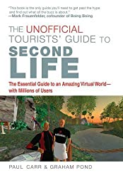 The Unofficial Tourists' Guide to Second Life by Paul Carr (2007-04-17)