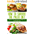 How To Survive The Paleo Diet: Beginner Paleo Diet Recipes for Weight Loss and Healthy Living