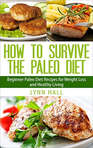 Download how to survive the paleo diet beginner paleo diet recipes download how to survive the paleo diet beginner paleo diet recipes for weight loss and healthy living book pdf audio id4un1yvv forumfinder Image collections