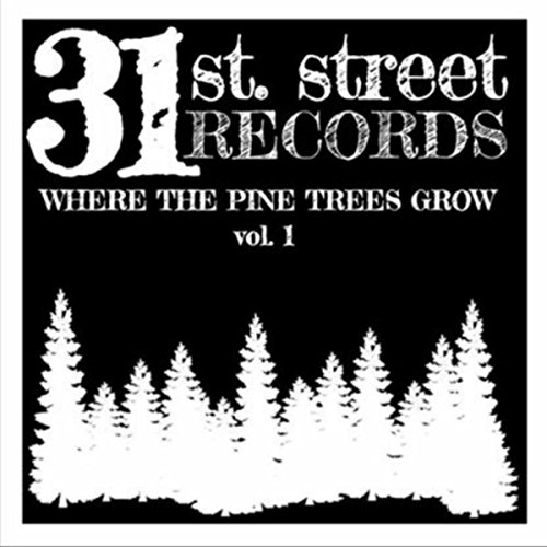 Where the Pine Trees Grow, Vol. 1 [Explicit]