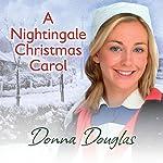 A Nightingale Christmas Carol: Nightingale Girls, Book 8 | Donna Douglas
