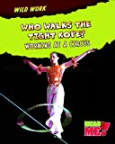 Who Walks the Tight Rope?, Mary Chambers, 1410938522