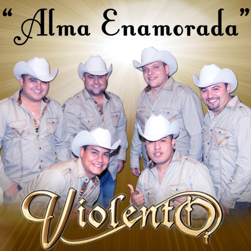 alma enamorada grupo violento from the album alma enamorada single