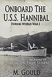 Onboard the USS Hannibal During World War I: The Journal of Carlton Enloe Stevens