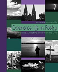 Experience Life in Poetry: Seeking, Accepting and Following God