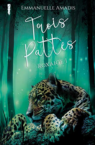Trois-Pattes (Roxaige t. 1) (French Edition)