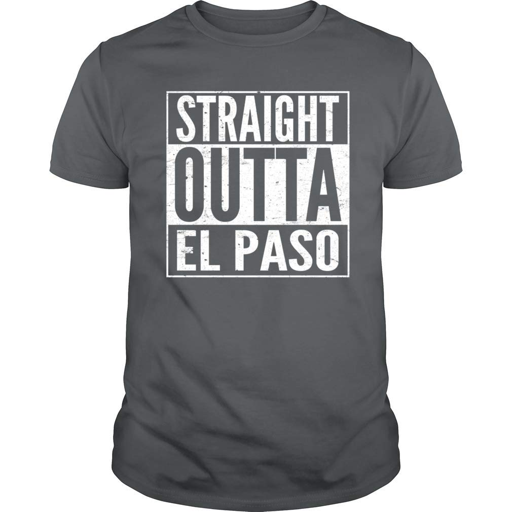 Gearliness Straight Outta El Paso Strong Texas Shooting T Shirt