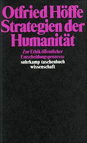 Strategien der Humanität: Zur Ethik öffentlicher Entscheidungsprozesse (suhrkamp taschenbuch wissenschaft)