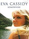 Eva Cassidy -- Somewhere: Piano/Vocal/Guitar (Faber Edition)