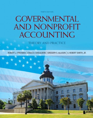 Governmental and Nonprofit Accounting (10th Edition) by Prentice Hall