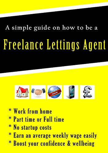 A SIMPLE GUIDE ON HOW TO BE A FREELANCE LETTINGS AGENT WORKING FROM HOME 2017. A home business start up with no start up costs: A home or small business start up.