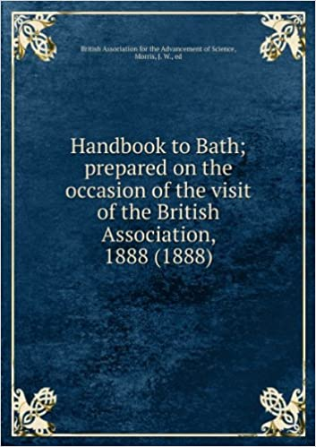 Book Handbook to Bath; prepared on the occasion of the visit of the British Association, 1888 (1888)