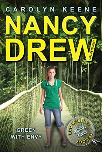 Green with Envy: Book Two in the Eco Mystery Trilogy (Nancy Drew (All