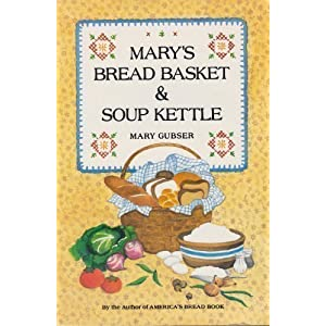 Mary's Bread Basket and Soup Kettle by Mary Gubser (1985-05-03)