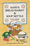 img - for Mary's Bread Basket and Soup Kettle by Mary Gubser (1985-05-03) book / textbook / text book
