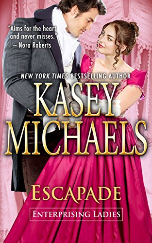 Escapade (Enterprising Ladies) by [Michaels, Kasey]