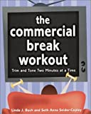 img - for The Commercial Break Workout: Trim and Tone Two Minutes at a Time by Linda Buch (2002-08-27) book / textbook / text book