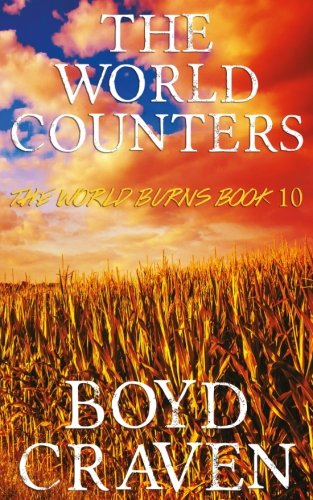 The World Counters: A Post-Apocalyptic Story (The World Burns) (Volume 10) (Counter Series)