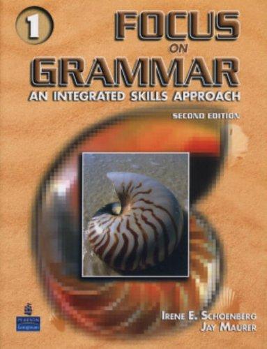 Focus on Grammar, Vol. 1: An Integrated Skills Approach, 2nd Edition