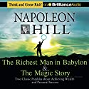 The Richest Man in Babylon & The Magic Story: Two Classic Parables about Achieving Wealth and Personal Success Audiobook by Napoleon Hill Foundation Narrated by Credit No