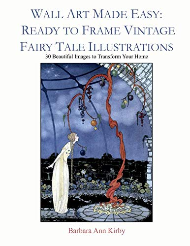 Wall Art Made Easy: Ready to Frame Vintage Fairy Tale Illustrations: 30 Beautiful Images to Transform Your Home]()