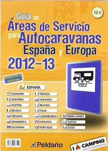 Guía De Áreas De Servicio Para Autocaravanas, España Y Europa 2012-2013: Amazon.es: Aa.Vv., VV.AA.: Libros