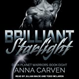 Brilliant Starlight: Dark Planet Warriors Series, Book 8