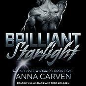 Brilliant Starlight: Dark Planet Warriors Series, Book 8  | Anna Carven