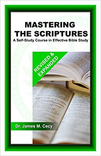 Mastering the Scriptures: A Self-Study Course in Effective