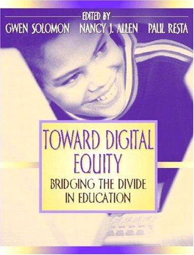Toward Digital Equity: Bridging the Divide in Education