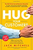 Book cover from Hug Your Customers: The Proven Way to Personalize Sales and Achieve Astounding Results by Jack Mitchell