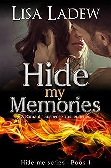Hide My Memories: A Romantic Suspense Thriller Series (Hide Me Series Book 1) by [Ladew, Lisa]