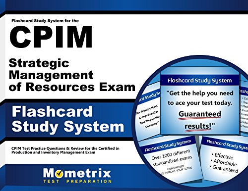 Flashcard Study System for the CPIM Strategic Management of Resources Exam: CPIM Test Practice Questions & Review for the Certified in Production and Inventory Management Exam (Cards)