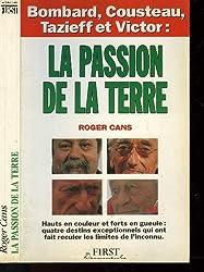 La passion de la terre (Documents / F1RST) (French Edition)