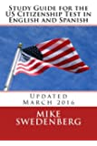 Study Guide for the US Citizenship Test in English and Spanish: Updated March 2016 (Study Guides for the US Citizenship Test Translated and Annotated) (Volume 1)