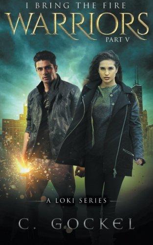 - Warriors: I Bring the Fire Part V: A Loki Series (Volume 5)