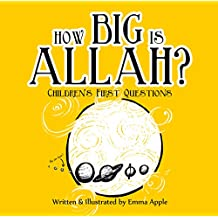 How Big Is Allah? (Children's First Questions Book 1)