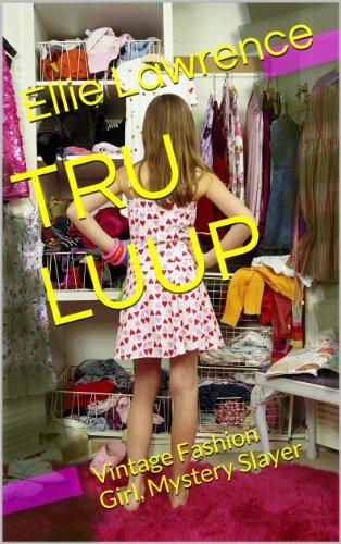 TRU LUUP: Vintage Fashion Girl, Mystery Slayer