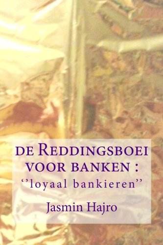 de Reddingsboei voor banken ''loyaal bankieren'' (Victorious) (Volume 4) (Dutch Edition)