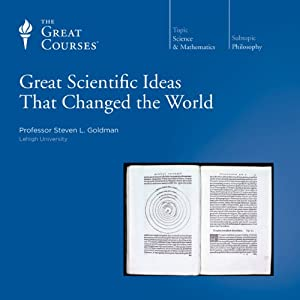 Great Scientific Ideas That Changed the World Lecture