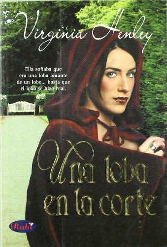 Una Loba En La Corte/ Notorious (Spanish Edition) - Henley, Virginia